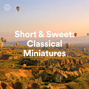 Short & Sweet: Classical Miniatures on Spotify