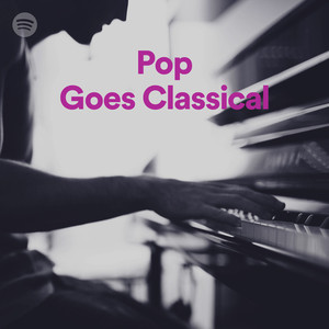Pop Goes Classical on Spotify