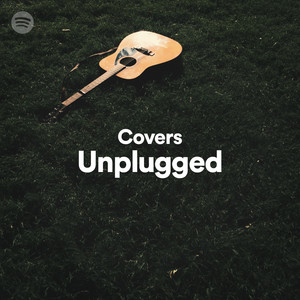 Covers Unplugged On Spotify