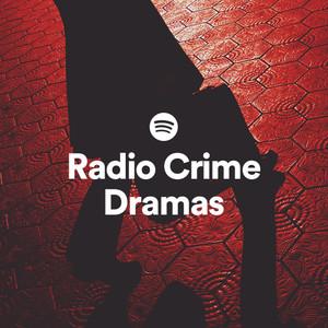 Radio Crime Dramas on Spotify