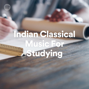 Indian Classical Music For Studying on Spotify