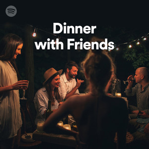 dinner with friends on spotify