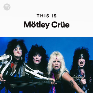 This Is Mötley Crüe on Spotify
