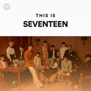 This is: SEVENTEEN on Spotify