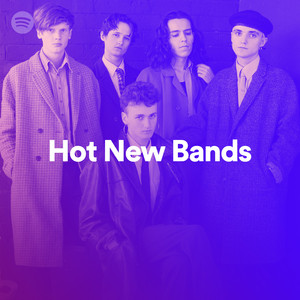 Hot New Bands on Spotify