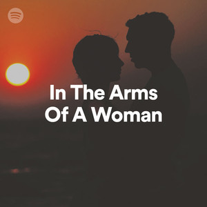 in the arms of a woman on spotify
