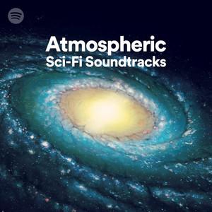 Atmospheric Sci-fi Soundtracks on Spotify