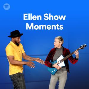 Ellen Show Moments on Spotify