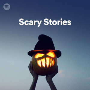 Scary Stories on Spotify