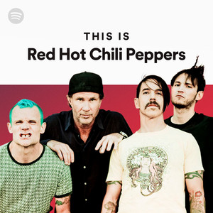 2386469e80e1 This Is Red Hot Chili Peppers on Spotify