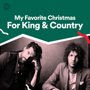 For King And Country Christmas.My Favorite Christmas For King Country On Spotify
