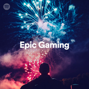 Epic Gaming on Spotify