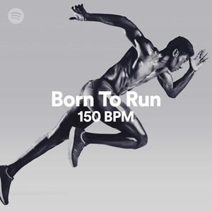 Born To Run 150 BPM on Spotify