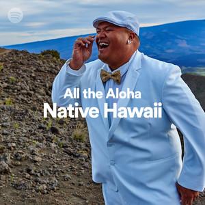 All the Aloha: Native Hawaii on Spotify